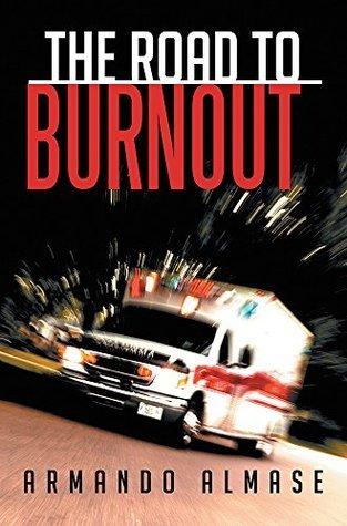 The Road to Burnout Armando Almase