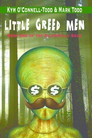 Little Greed Men (The Silverville Saga Book 1) Kym OConnell-Todd