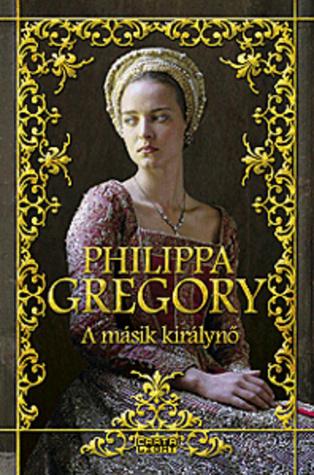 A másik királynő (The Tudor Court, #6)  by  Philippa Gregory