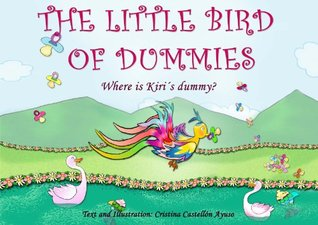 THE LITTLE BIRD OF DUMMIES (Children´s Picture Book in several languages)  by  CRISTINA CASTELLÓN AYUSO
