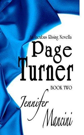 Page Turner (Incubus Rising Book 2)  by  Jennifer Mancini
