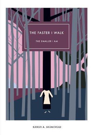 The Faster I Walk, The Smaller I Am (Norwegian Literature Series)  by  Kjersti Annesdatter Skomsvold