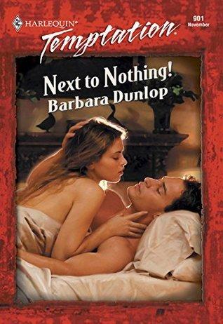 Next To Nothing! Barbara Dunlop
