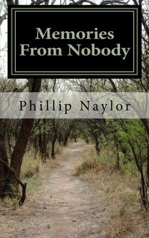 Memories From Nobody: A Tale of the American Orphan Phillip Naylor