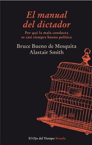 El manual del dictador Bruce Bueno De Mesquita