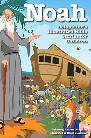 NOAH  by  Andrew Delaplaine