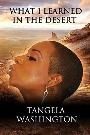 What I Learned In The Desert  by  Tangela Washington