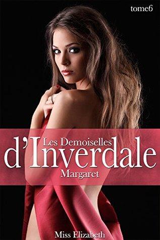 Roman Érotique Les Demoiselles dInverdale -tome 6- Margaret Miss Elizabeth