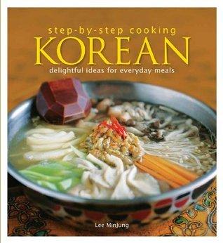 Step  by  Step Cooking: Korean by MinJung Lee