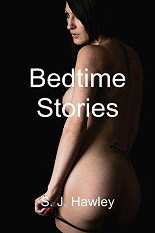 Bedtime Stories S.J. Hawley