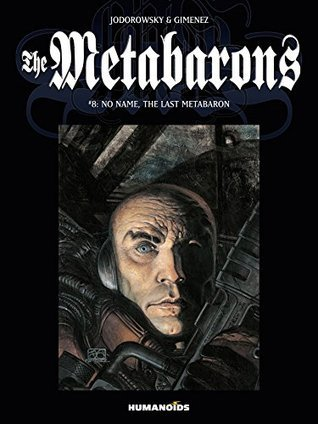 The Metabarons #8 : No Name, The Last Metabaron  by  Alejandro Jodorowsky