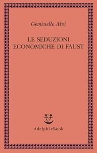 Le seduzioni economiche di Faust Geminello Alvi