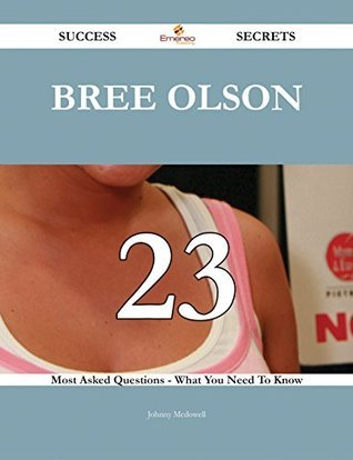 Bree Olson 23 Success Secrets - 23 Most Asked Questions On Bree Olson - What You Need To Know Johnny Mcdowell