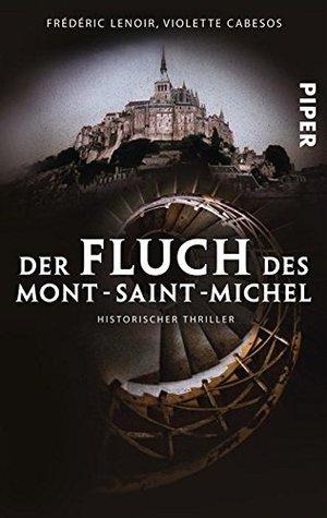Der Fluch des Mont-Saint-Michel: Historischer Thriller Frédéric Lenoir