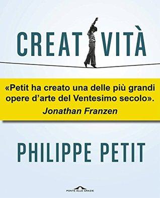 Creatività  by  Philippe Petit