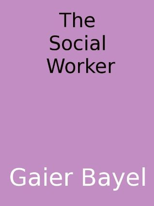The Social Worker (Divorce Theft Book 2) Gaier Bayel