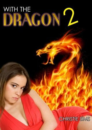 With the Dragon 2: The Dragon in Me  by  Christie Sims