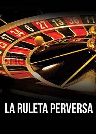 La Ruleta Perversa  by  Sarah McQueen