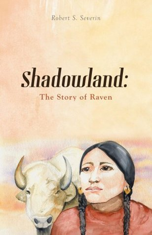 SHADOWLAND: The Story of Raven  by  Robert S Severin