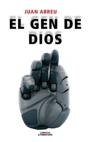 El gen de Dios  by  Juan Abreu