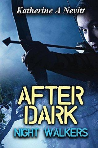 After Dark: Night Walkers  by  Katherine Nevitt