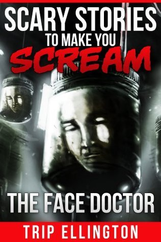 The Face Doctor  by  Trip Ellington