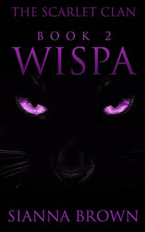 The Scarlet Clan: Wispa  by  Sianna Brown