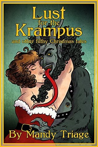 Lust for the Krampus: and other filthy Christmas tales  by  Mandy Triage