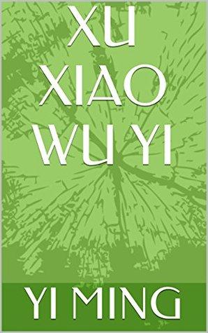 XU XIAO WU YI: 续小五义  by  Yi Ming