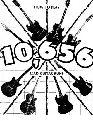 How to Play 10,656 Lead Guitar Runs  by  Jerry Atwood