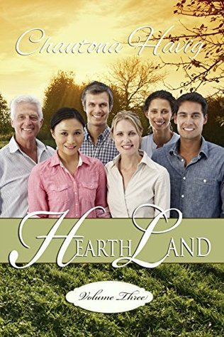 HearthLand Volume 3 (HearthLand #13-18) Chautona Havig