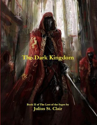 The Dark Kingdom (Sage Saga, #2) Julius St. Clair