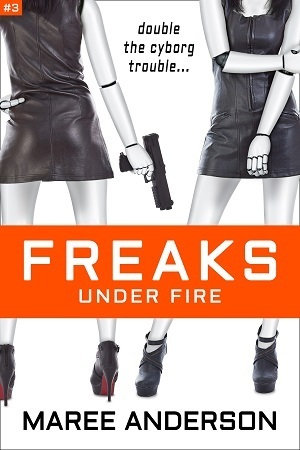 Freaks Under Fire (Freaks, #3)  by  Maree Anderson