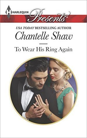 To Wear His Ring Again  by  Chantelle Shaw