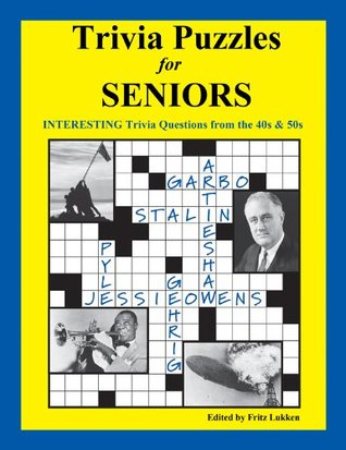 Trivia Puzzles for Seniors  by  Fritz Lukken