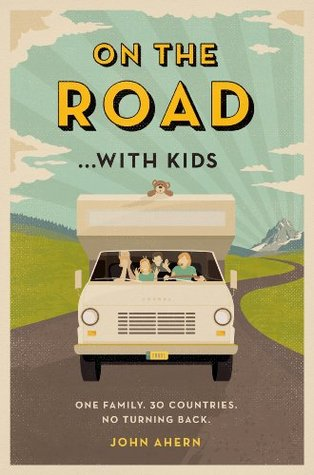 On the Road ... with Kids John Ahern