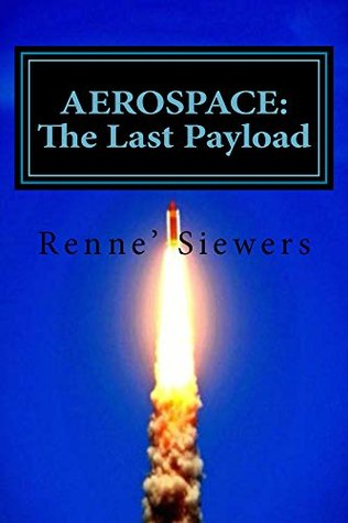 AEROSPACE: The Last Payload  by  Renne Siewers