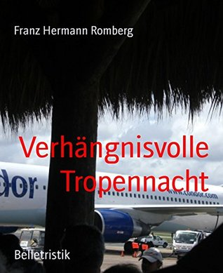 Verhängnisvolle Tropennacht Franz Hermann Romberg