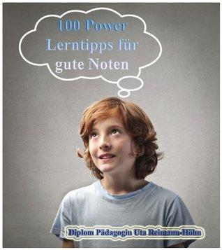 100 Power Lerntipps für gute Noten  by  Uta Reimann-Höhn