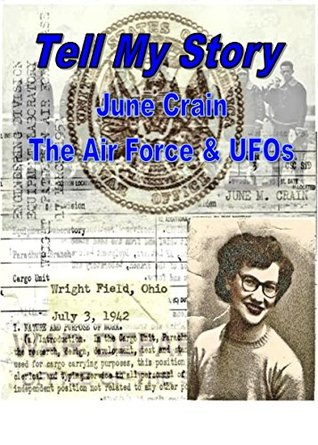 TELL MY STORY - June Crain, the AIr Force & UFOs James Clarkson