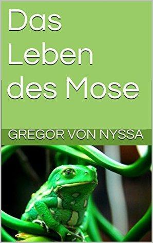 Das Leben des Mose Gregor Von Nyssa
