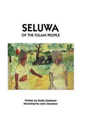 Seluwa of the Fulani People Stella Osammor