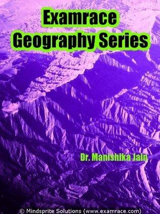 Examrace Geography Series Dr. Manishika Jain