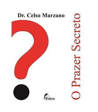 O Prazer Secreto  by  Celso Marzano
