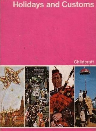 Holidays and Customs: Childcraft #9: The How and Why Library (Volume 9) Childcraft International