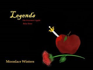 Legends: The Poisoned Apple and Briar Rose Moonlace Winters