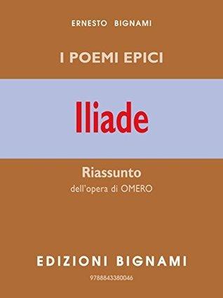 I poemi epici - Iliade Ernesto Bignami