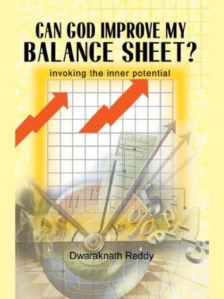 Can God Improve My Balance Sheet? Dwaraknath Reddy