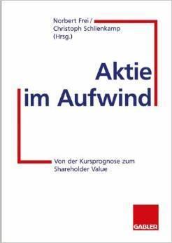 Aktie im Aufwind: Von der Kursprognose zum Shareholder Value  by  Norbert Frei