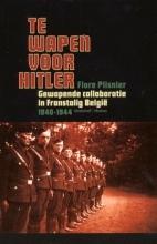 Te wapen voor Hitler Flore Plisnier